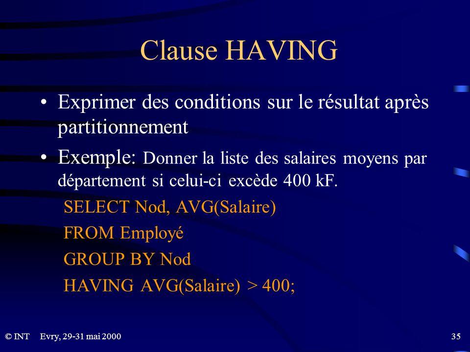 Clause HAVINGExprimer des conditions sur le résultat après partitionnement.