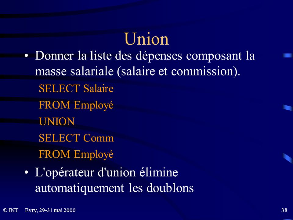 Union Donner la liste des dépenses composant la masse salariale (salaire et commission). SELECT Salaire.