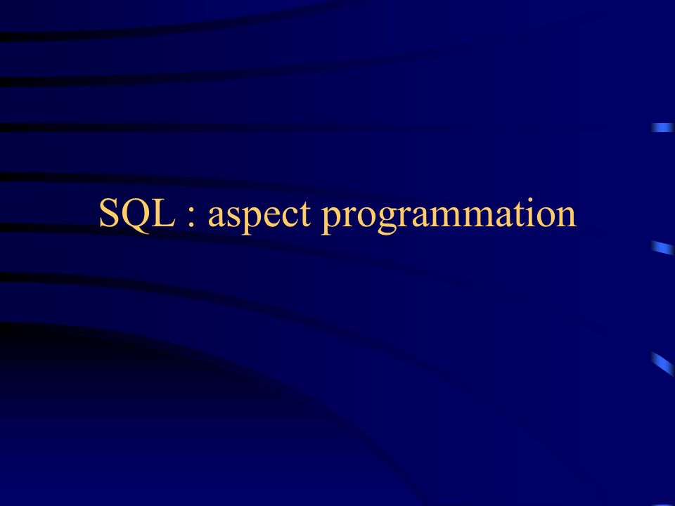 SQL : aspect programmation
