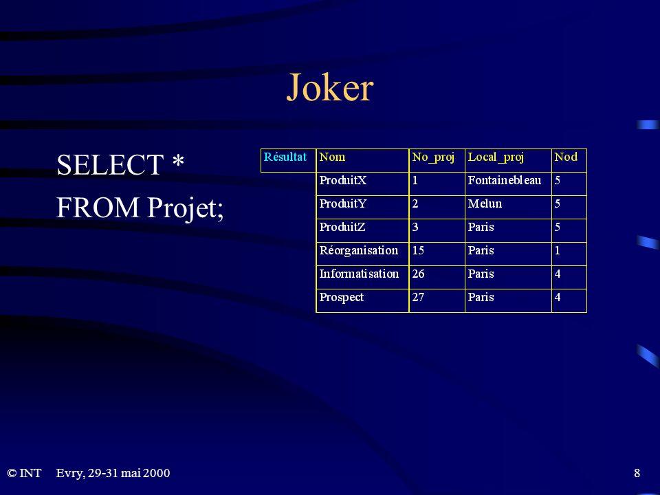 Joker SELECT * FROM Projet;