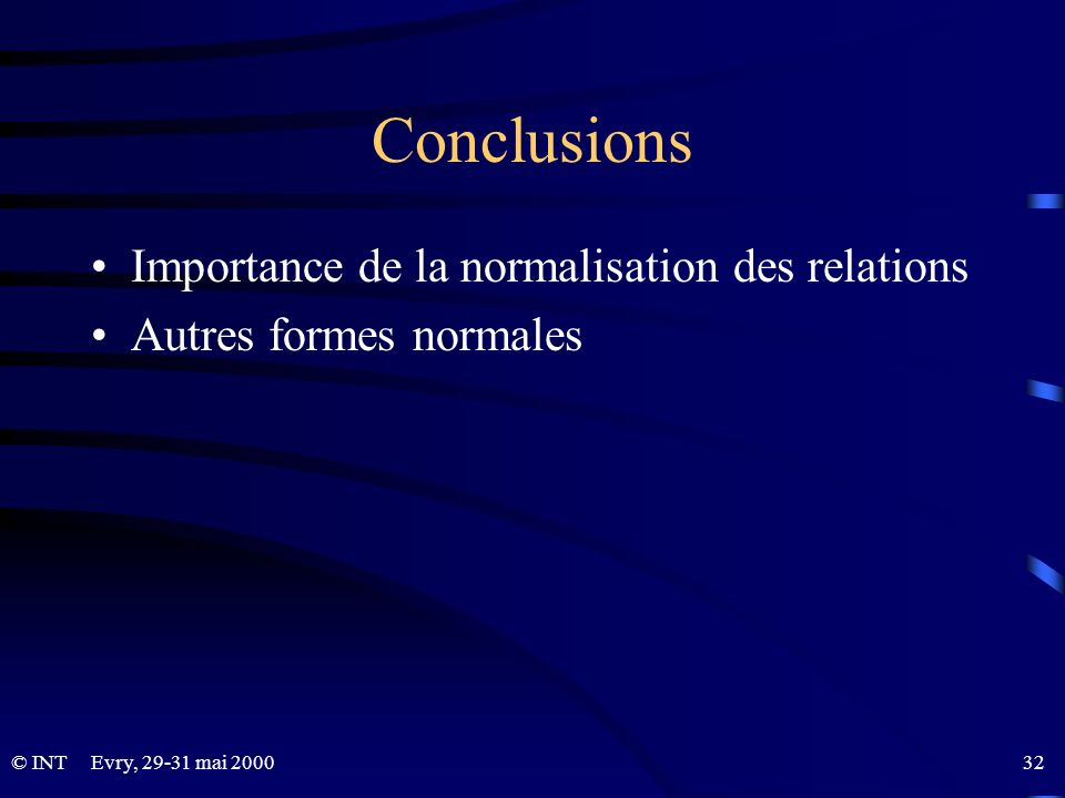 Conclusions Importance de la normalisation des relations