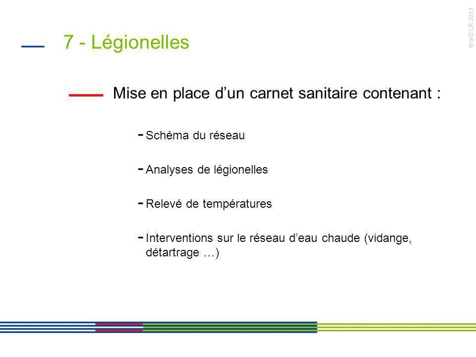 7 - Légionelles Mise en place d'un carnet sanitaire contenant :