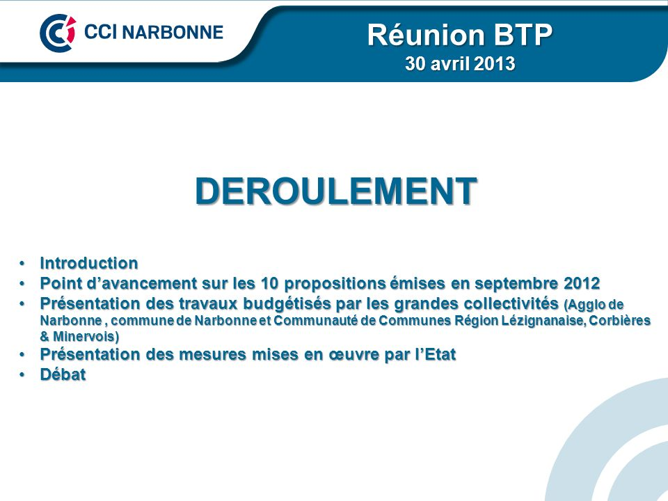 DEROULEMENT Réunion BTP 30 avril 2013 Introduction