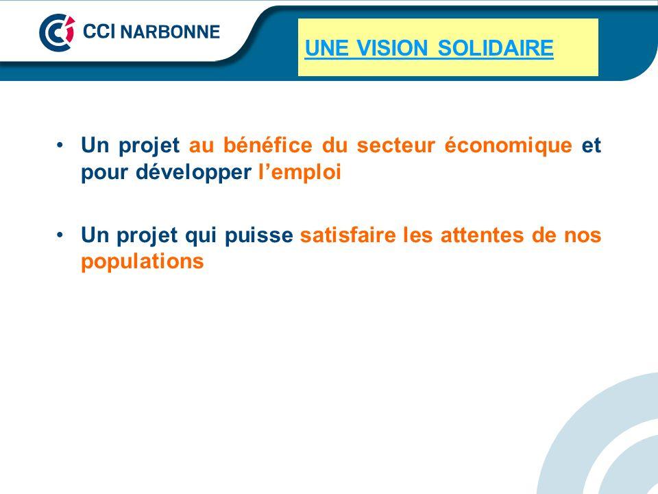 UNE VISION SOLIDAIRE Un projet au bénéfice du secteur économique et pour développer l'emploi.