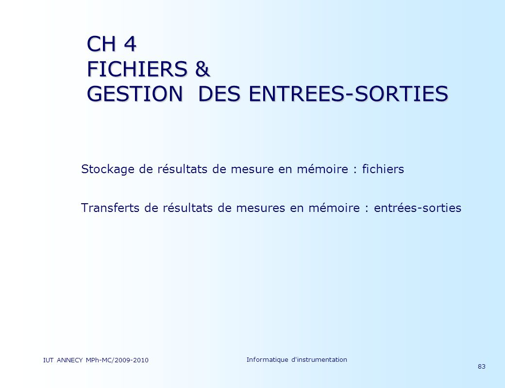 CH 4 FICHIERS & GESTION DES ENTREES-SORTIES