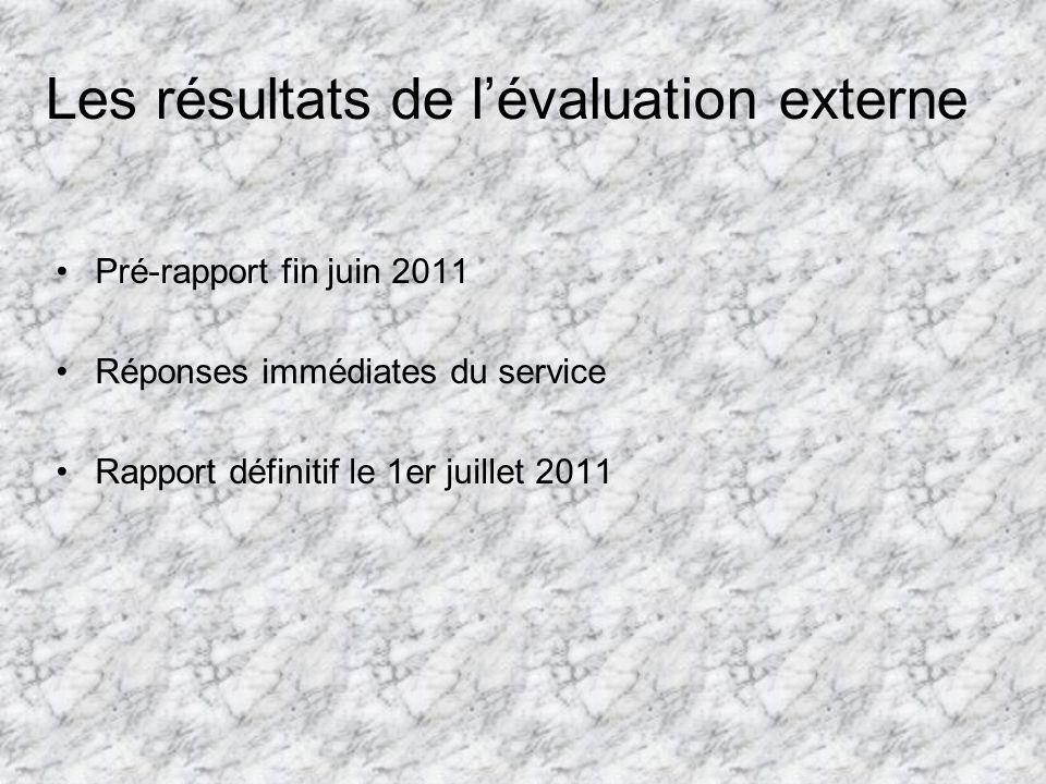 Les résultats de l'évaluation externe
