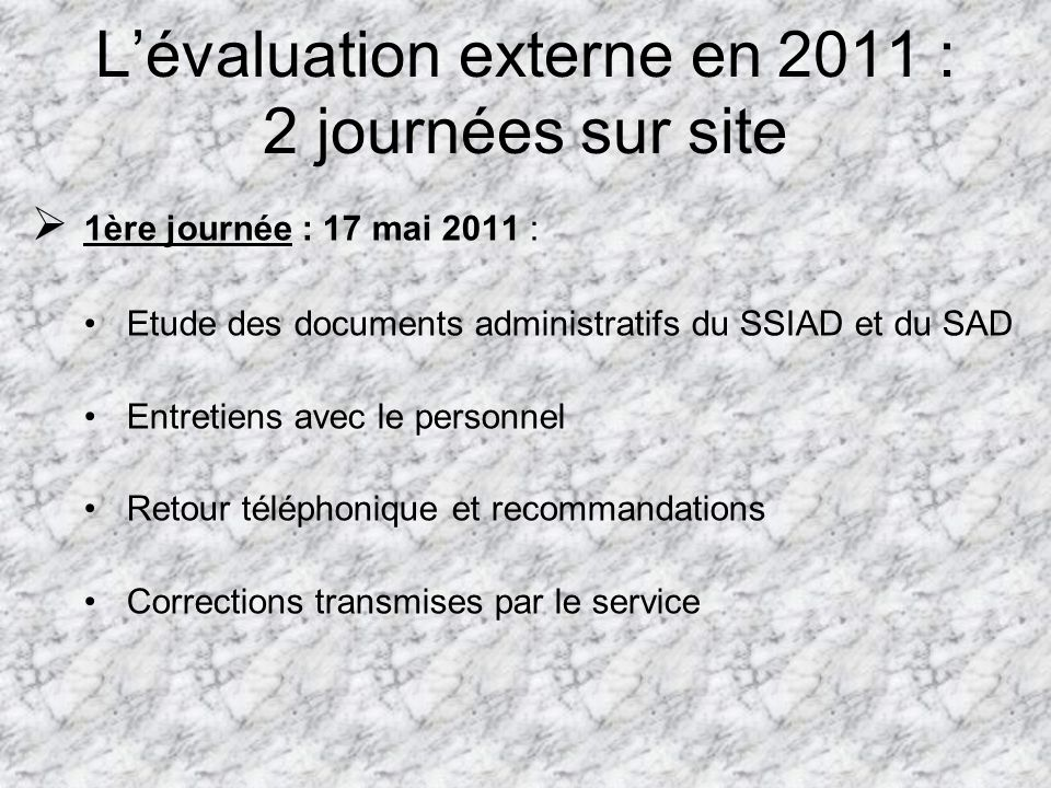 L'évaluation externe en 2011 : 2 journées sur site
