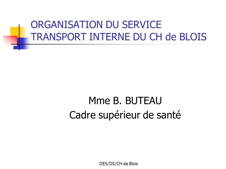 ORGANISATION DU SERVICE TRANSPORT INTERNE DU CH de BLOIS
