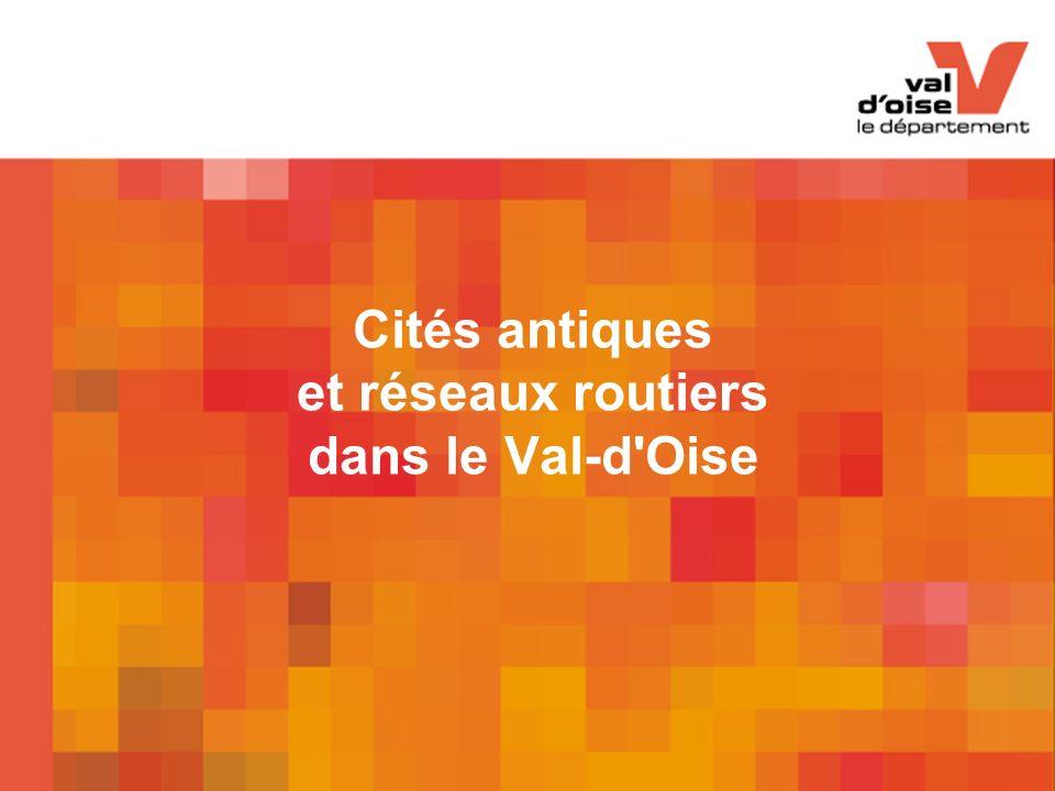 Cités antiques et réseaux routiers dans le Val-d Oise