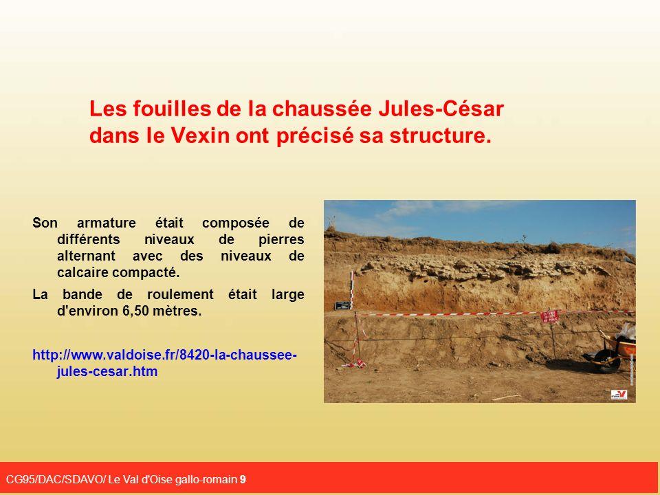 Les fouilles de la chaussée Jules-César dans le Vexin ont précisé sa structure.