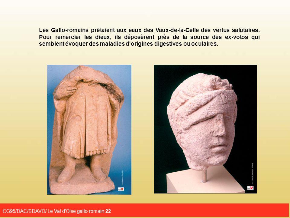Les Gallo-romains prêtaient aux eaux des Vaux-de-la-Celle des vertus salutaires. Pour remercier les dieux, ils déposèrent près de la source des ex-votos qui semblent évoquer des maladies d origines digestives ou oculaires.