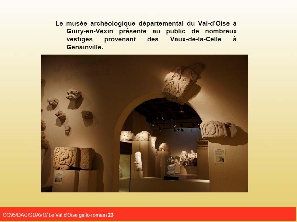 Le musée archéologique départemental du Val-d Oise à Guiry-en-Vexin présente au public de nombreux vestiges provenant des Vaux-de-la-Celle à Genainville.
