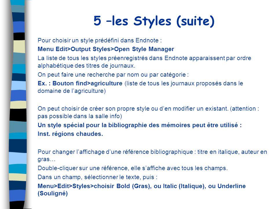 5 –les Styles (suite) Pour choisir un style prédéfini dans Endnote :