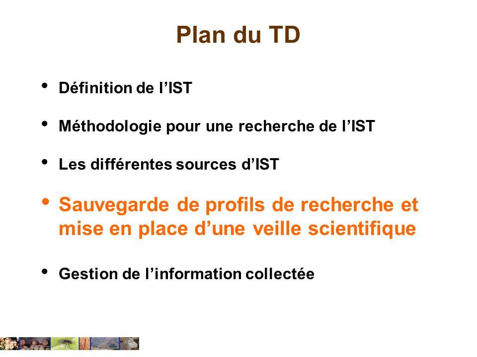 Plan du TD Définition de l'IST. Méthodologie pour une recherche de l'IST. Les différentes sources d'IST.