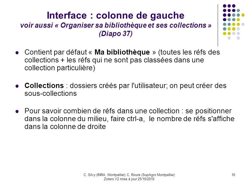 Interface : colonne de gauche voir aussi « Organiser sa bibliothèque et ses collections » (Diapo 37)