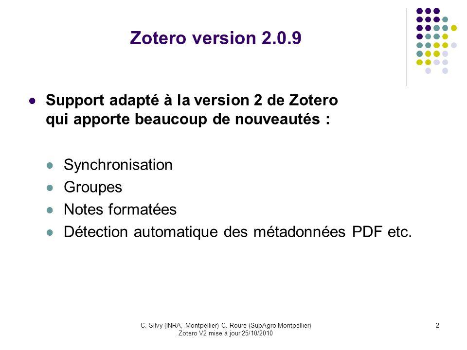 Zotero version 2.0.9Support adapté à la version 2 de Zotero qui apporte beaucoup de nouveautés : Synchronisation.