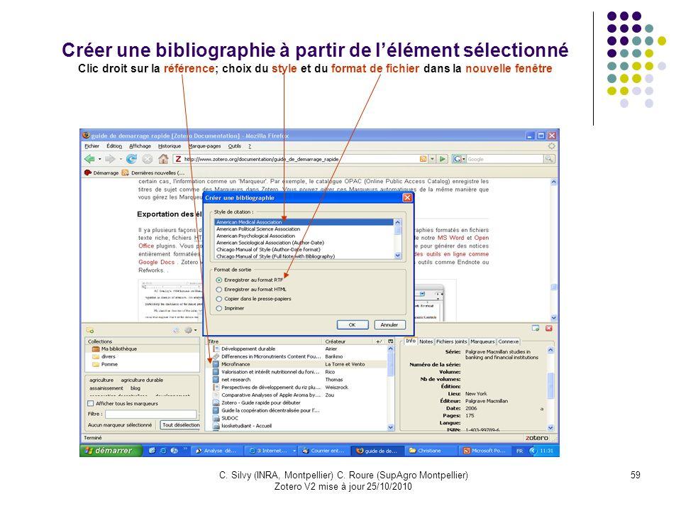 Créer une bibliographie à partir de l'élément sélectionné Clic droit sur la référence; choix du style et du format de fichier dans la nouvelle fenêtre