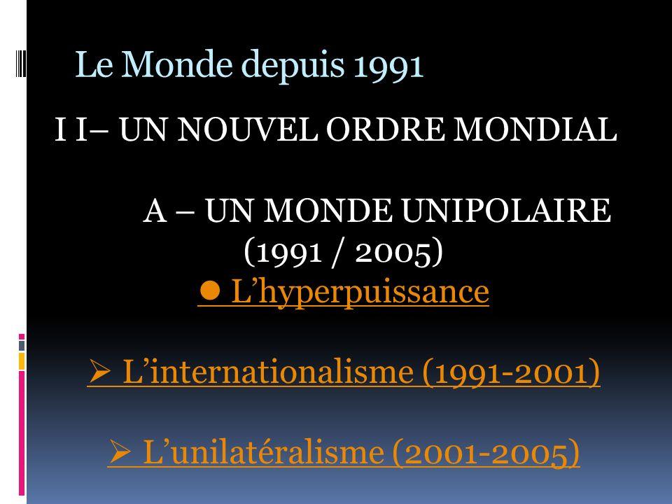 Le Monde depuis 1991 I I– UN NOUVEL ORDRE MONDIAL