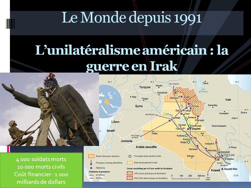 Le Monde depuis 1991 L'unilatéralisme américain : la guerre en Irak