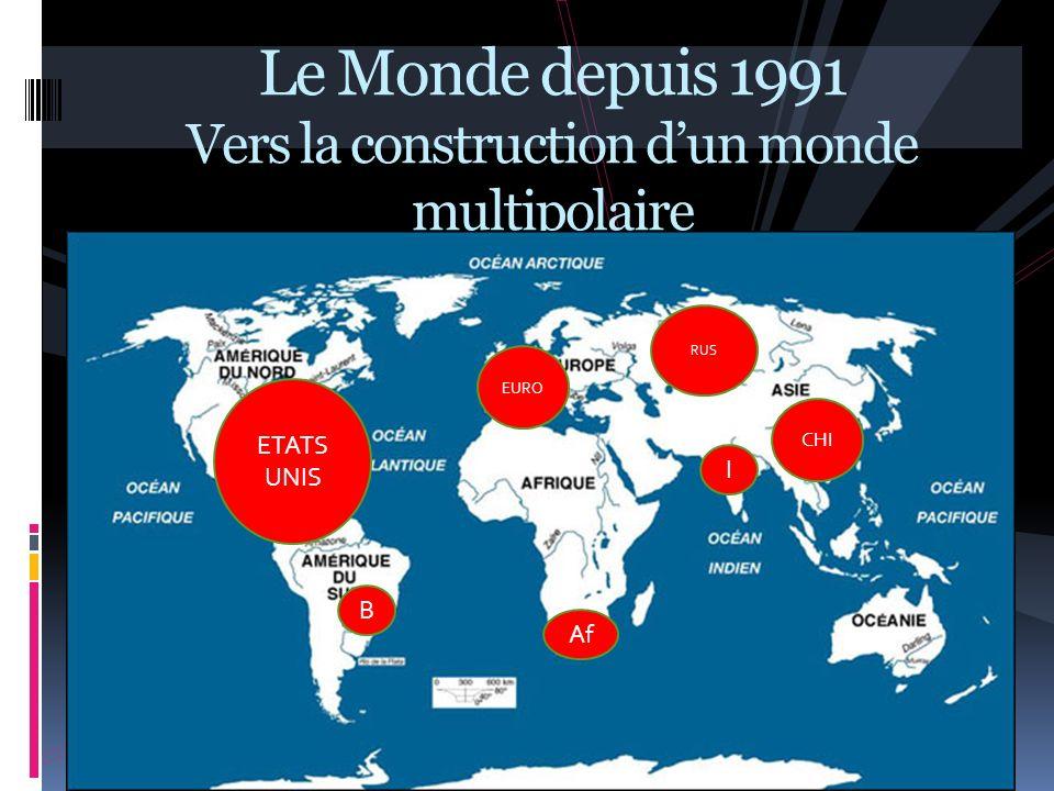 Le Monde depuis 1991 Vers la construction d'un monde multipolaire