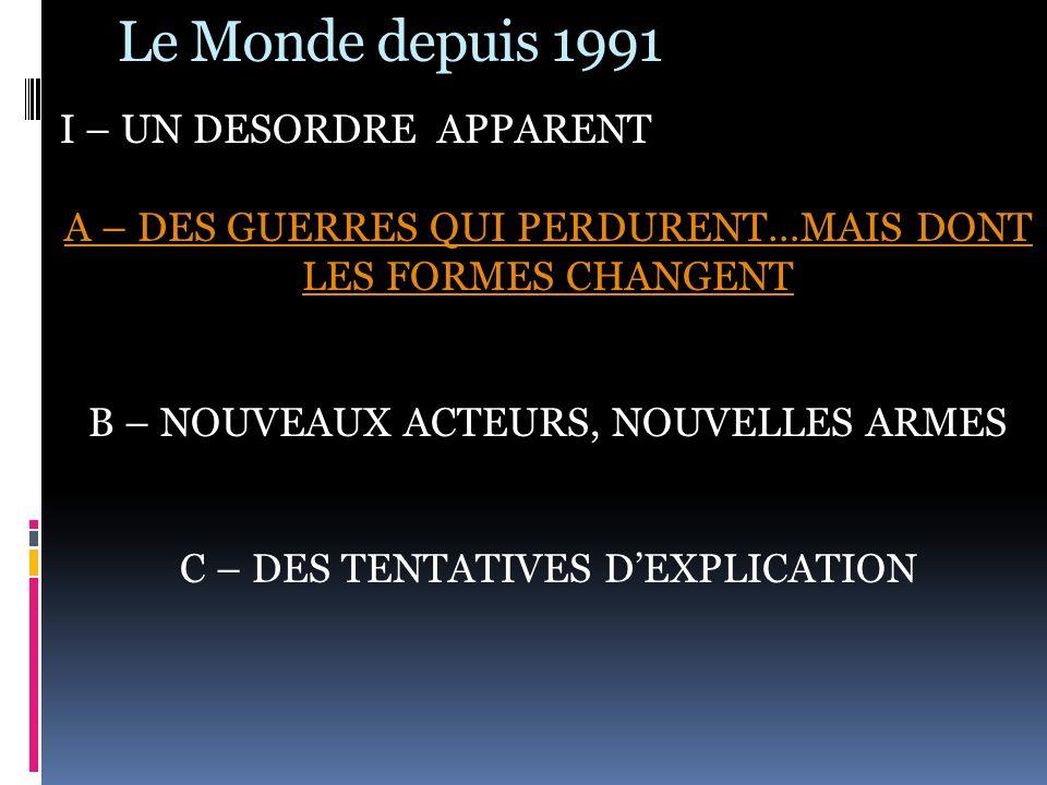 Le Monde depuis 1991 I – UN DESORDRE APPARENT