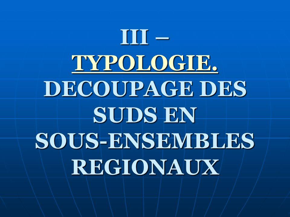 III – TYPOLOGIE. DECOUPAGE DES SUDS EN SOUS-ENSEMBLES REGIONAUX