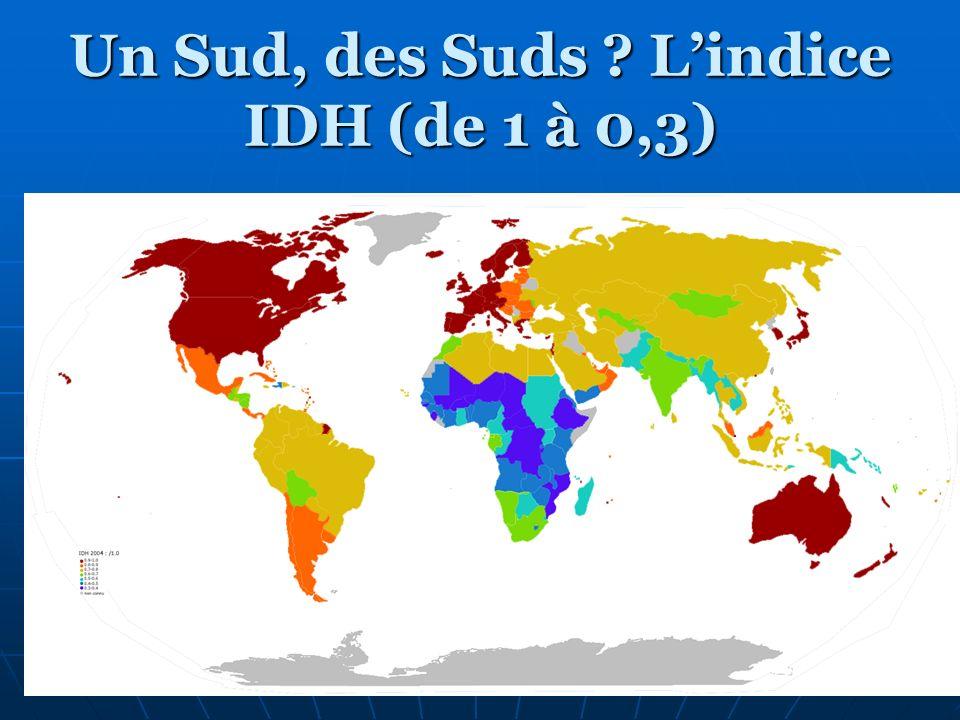 Un Sud, des Suds L'indice IDH (de 1 à 0,3)