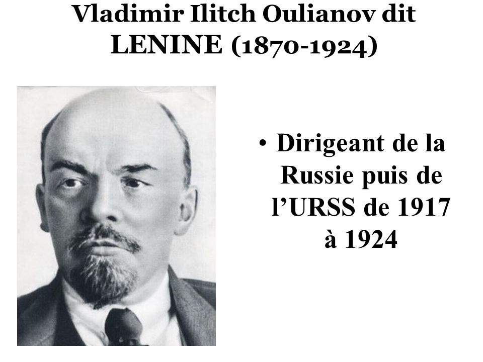 Vladimir Ilitch Oulianov dit LENINE (1870-1924)