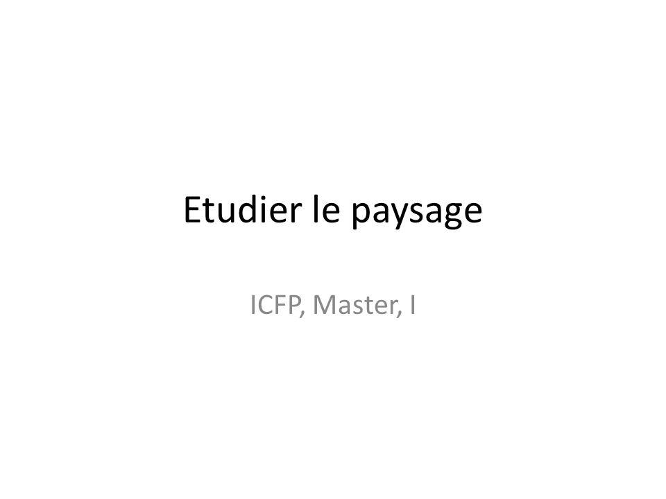 Etudier le paysage ICFP, Master, I