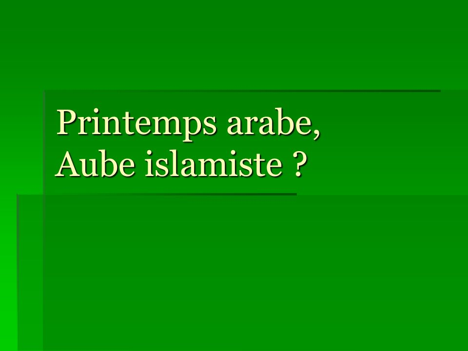 Printemps arabe, Aube islamiste