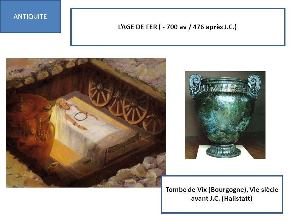 L'AGE DE FER ( - 700 av / 476 après J.C.)