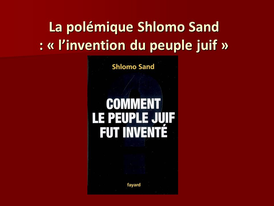 La polémique Shlomo Sand : « l'invention du peuple juif »