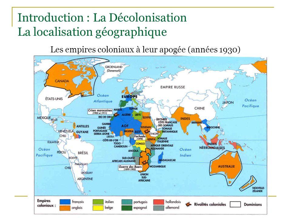Introduction : La Décolonisation La localisation géographique