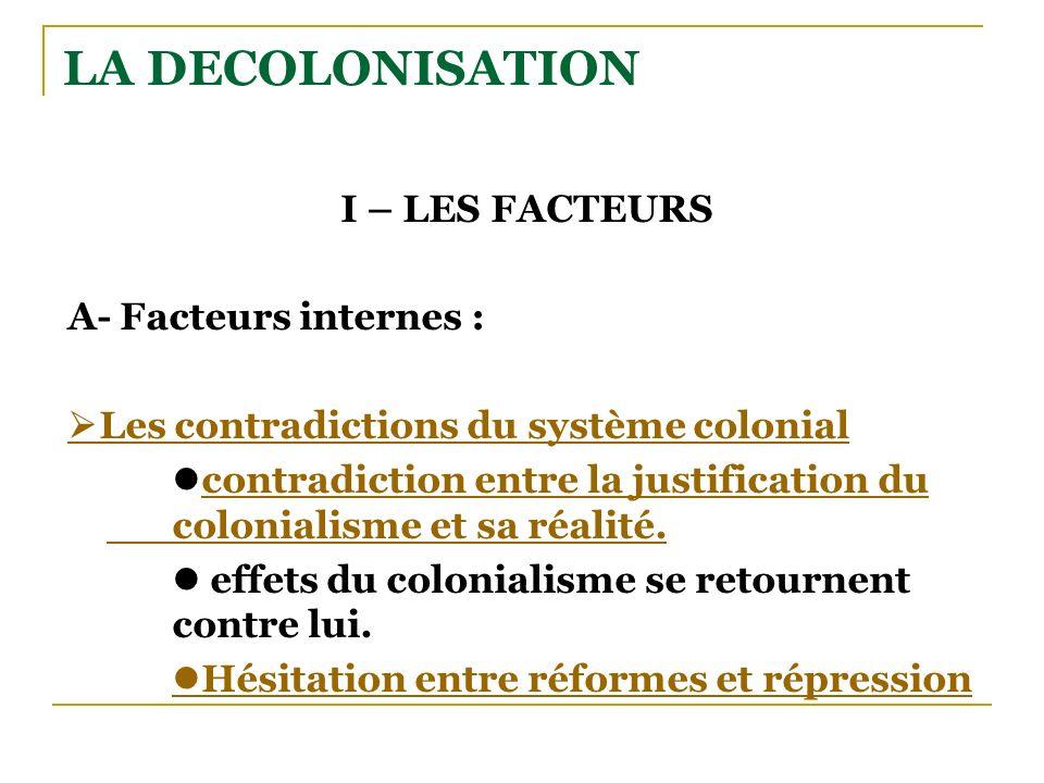 LA DECOLONISATION I – LES FACTEURS A- Facteurs internes :