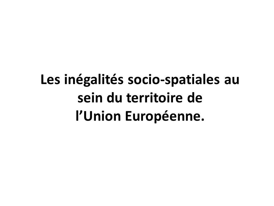 Les inégalités socio-spatiales au sein du territoire de l'Union Européenne.