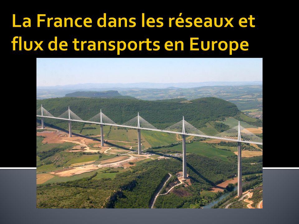 La France dans les réseaux et flux de transports en Europe