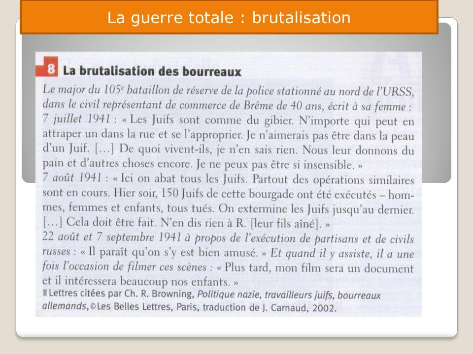 La guerre totale : brutalisation
