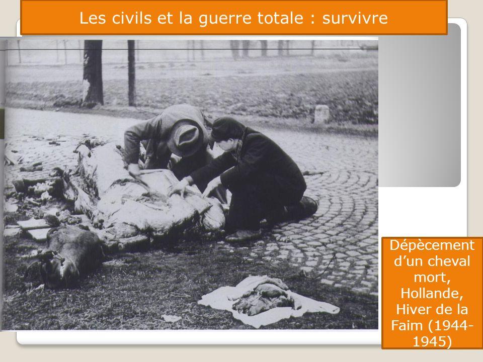 Les civils et la guerre totale : survivre