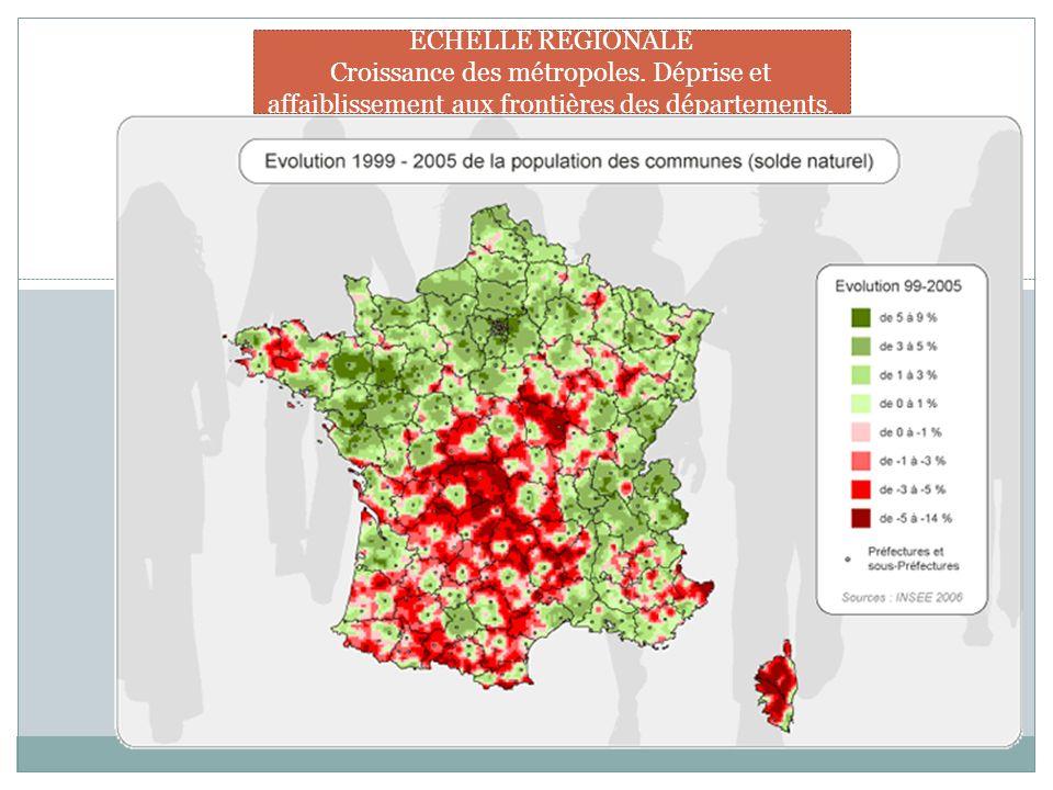 ECHELLE REGIONALE Croissance des métropoles.