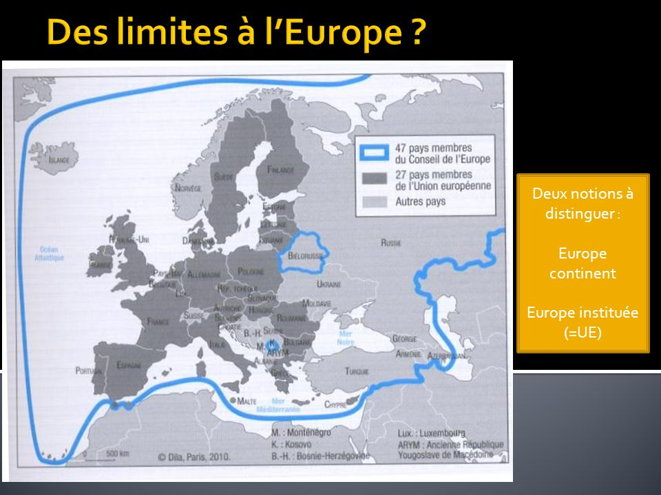 Des limites à l'Europe Deux notions à distinguer : Europe continent