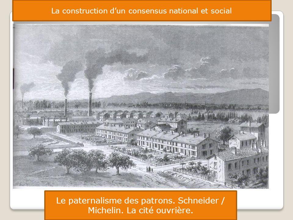 Le paternalisme des patrons. Schneider / Michelin. La cité ouvrière.