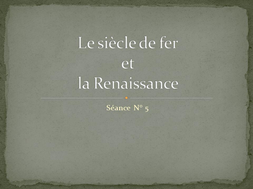 Le siècle de fer et la Renaissance