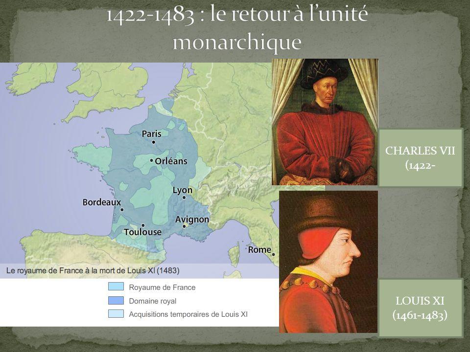 1422-1483 : le retour à l'unité monarchique