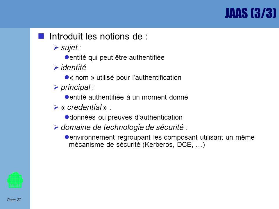 JAAS (3/3) Introduit les notions de : sujet : identité principal :
