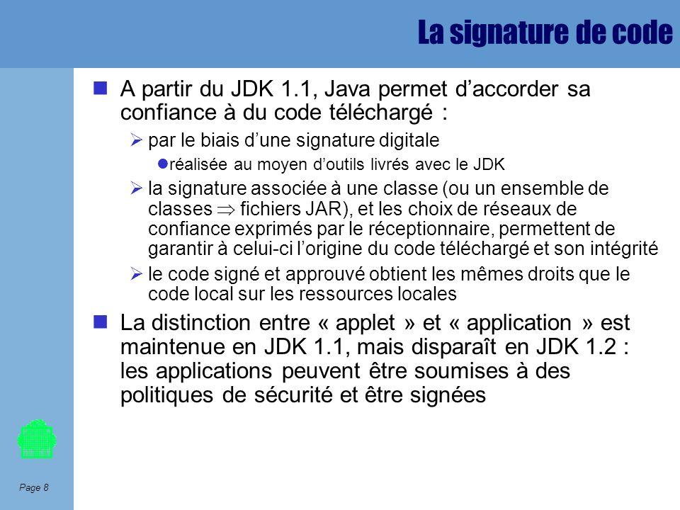 La signature de code A partir du JDK 1.1, Java permet d'accorder sa confiance à du code téléchargé :