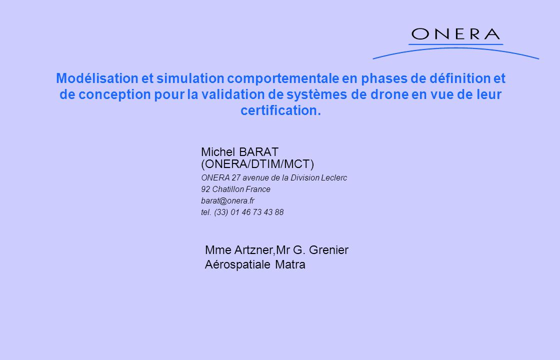 Modélisation et simulation comportementale en phases de définition et de conception pour la validation de systèmes de drone en vue de leur certification.
