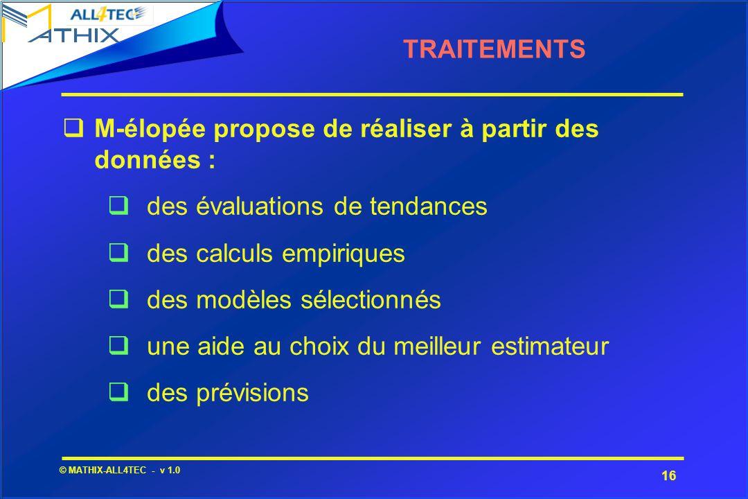 TRAITEMENTS M-élopée propose de réaliser à partir des données : des évaluations de tendances. des calculs empiriques.