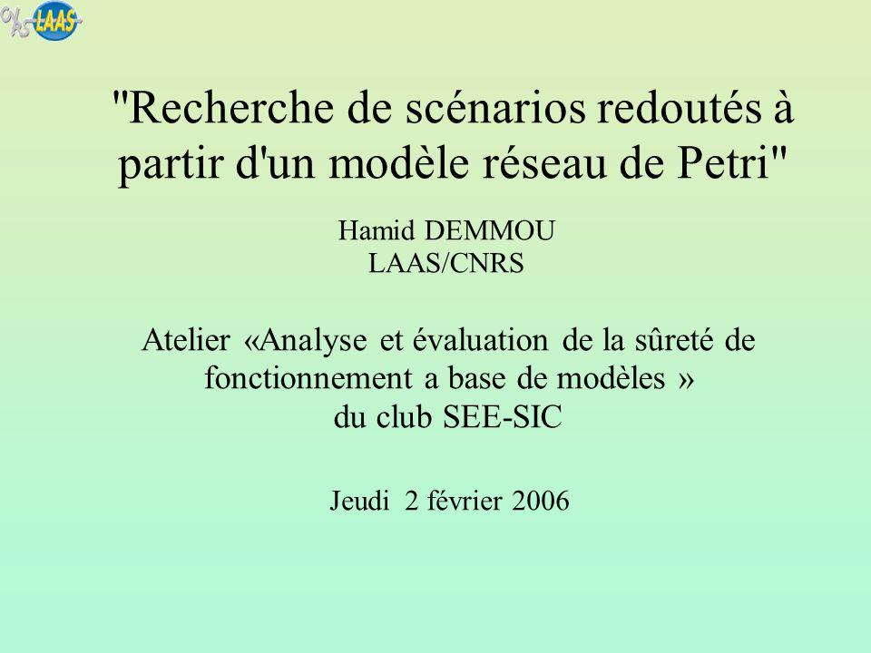 Recherche de scénarios redoutés à partir d un modèle réseau de Petri