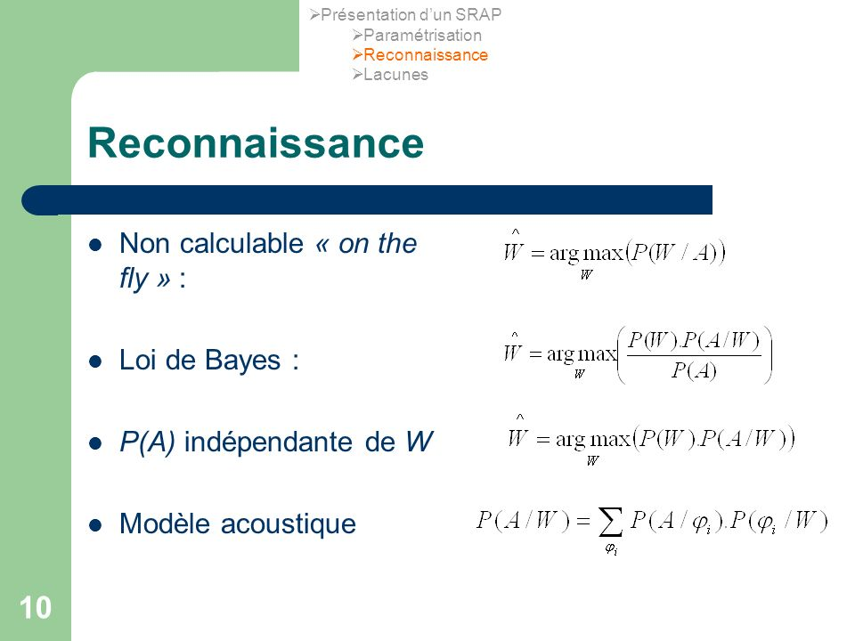 Reconnaissance Non calculable « on the fly » : Loi de Bayes :
