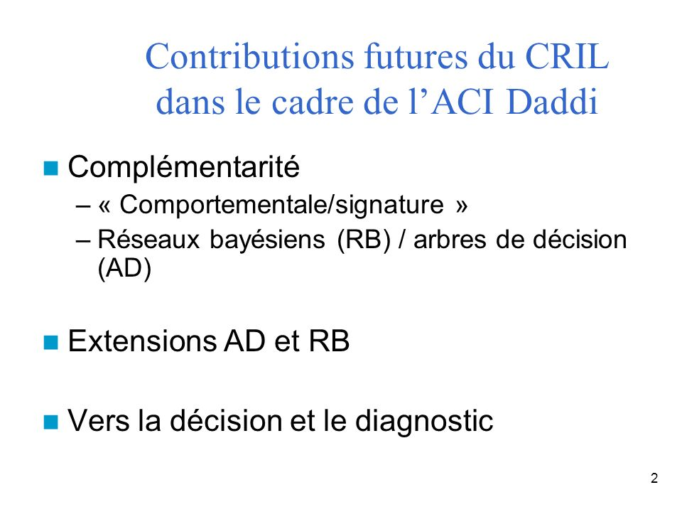 Contributions futures du CRIL dans le cadre de l'ACI Daddi